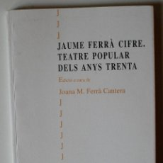 Libros de segunda mano: TEATRE POPULAR DELS ANYS TRENTA (JAUME FERRA CIFRE) INCA 1995. Lote 52305483