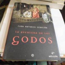 Libros de segunda mano: JUAN ANTONIO CEBRIAN, LAS AVENTURAS DE LOS GODOS, 4 ED. LA ESFERA, 2002. Lote 52314463