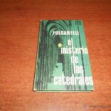 Libros de segunda mano: EL MISTERIO DE LAS CATEDRALES (FULCANELLI) PLAZA Y JANÉS 1973. Lote 52317999