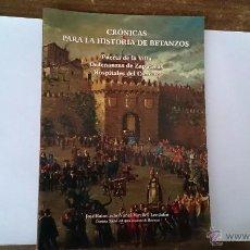 Libros de segunda mano: CRÓNICAS PARA LA HISTORIA DE BETANZOS PUERTA DE LA VILLA ... - NUÑEZ -VARELA Y LENDOIRO - 2007. Lote 120360780
