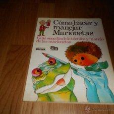 Libros de segunda mano: COMO HACER Y MANEJAR MARIONETAS - EDICIONES PLESA / SM - 1977-. Lote 52331222