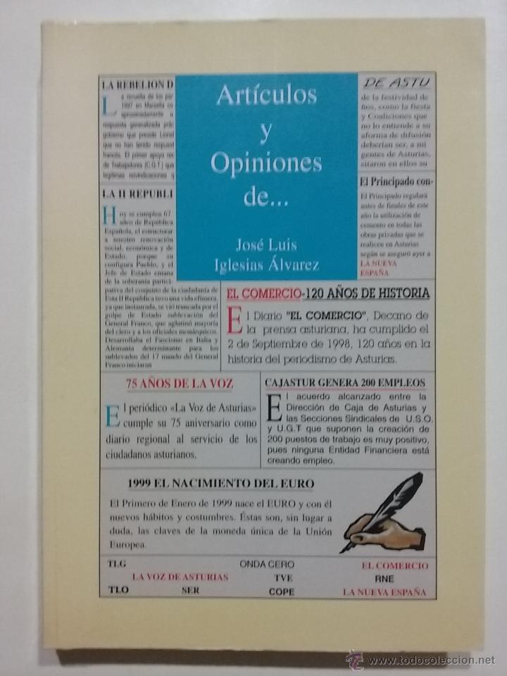 ARTICULOS Y OPINIONES DE... JOSE LUIS IGLESIAS ALVAREZ. GIJON, 1999 (Libros de Segunda Mano (posteriores a 1936) - Literatura - Otros)