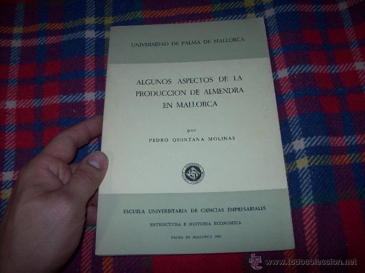 ALGUNOS ASPECTOS DE LA PRODUCCIÓN DE ALMENDRA EN MALLORCA.PEDRO QUINTANA.1981.ÚNICO EN TC!!!!!!!!!!! (Libros de Segunda Mano - Ciencias, Manuales y Oficios - Otros)