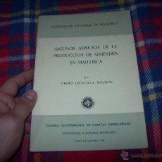 Libros de segunda mano: ALGUNOS ASPECTOS DE LA PRODUCCIÓN DE ALMENDRA EN MALLORCA.PEDRO QUINTANA.1981.ÚNICO EN TC!!!!!!!!!!!. Lote 52336686