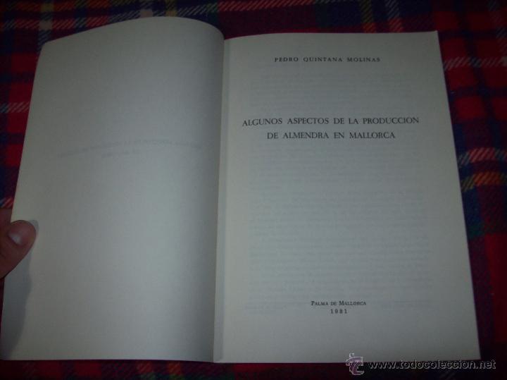 Libros de segunda mano: ALGUNOS ASPECTOS DE LA PRODUCCIÓN DE ALMENDRA EN MALLORCA.PEDRO QUINTANA.1981.ÚNICO EN TC!!!!!!!!!!! - Foto 2 - 52336686