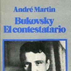 Libros de segunda mano: VLADIMIR BUKOVSKY. EL CONTESTATARIO - MARTÍN, ANDREU (1949-). Lote 44782924