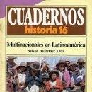 Libros de segunda mano: MULTINACIONALES EN LATINOAMÉRICA. CUADERNOS HISTORIA 16, 107 - MARTÍNEZ DÍAZ, NELSON. Lote 50909002
