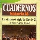 Libros de segunda mano: LA VIDA EN EL SIGLO DE ORO (Y 2). CUADERNOS HISTORIA 16, 130 - GARCÍA CÁRCEL, RICARDO. Lote 50909011