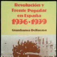 Libros de segunda mano: REVOLUCIÓN Y FRENTE POPULAR EN ESPAÑA. (1936-1939) - DELLACASA, GIANFRANCO. Lote 46087069