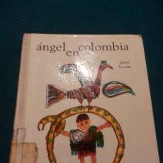 Libros de segunda mano: ÁNGEL EN COLOMBIA - LIBRO DE JAIME FERRÁN - ILUSTRACIONES Mª ANTONIA DANS - DONCEL 1ª EDICIÓN 1967. Lote 52357646