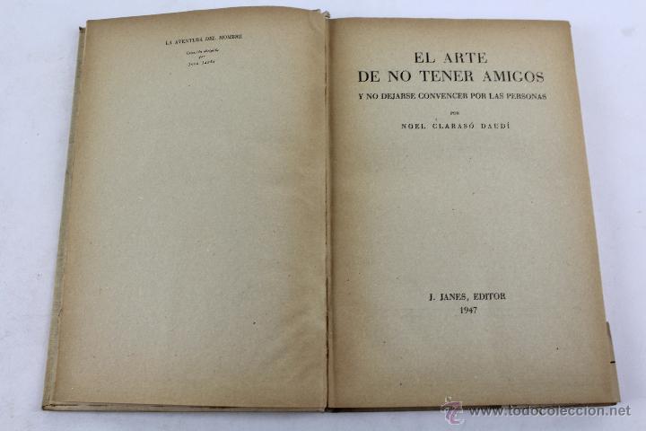 Libros de segunda mano: L-2652 EL ARTE DE NO TENER AMIGOS Y NO DEJARSE CONVENCER POR LAS PERSONAS.NOEL CLARASÓ 1947 - Foto 5 - 52365351