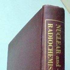 Libros de segunda mano: NUCLEAR AND RADIOCHEMISTRY.(NUCLEAR Y RADIOQUIMICA) - FRIEDLANDER, GERHART - KENNEDY. Lote 52371353