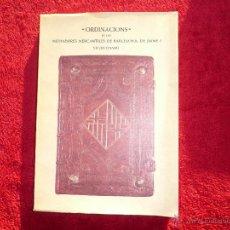 Libros de segunda mano: ORDINACIONS, DE LOS MEDIADORES MERCANTILES DE BARCELONA , DE JAIME I . 1000 EJEMPLARES. PUBLICA 1972. Lote 52393231