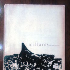 Libros de segunda mano: MANOLO MILLARES - CATALOGO FIRMADO Y DEDICADO. SOLO 1000 EJEMPLARES. Lote 52398939
