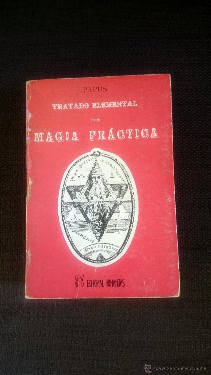 MAGIA PRÁCTICA TRATADO ELEMENTAL . TEORÍA, REALIZACIÓN, ADAPTAMIENTO. 2 TOMOS EN 1 VOL-PAPUS (Libros de Segunda Mano - Parapsicología y Esoterismo - Otros)