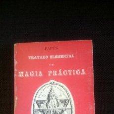 Second hand books - MAGIA PRÁCTICA TRATADO ELEMENTAL . Teoría, Realización, Adaptamiento. 2 TOMOS EN 1 VOL-PAPUS - 52408225