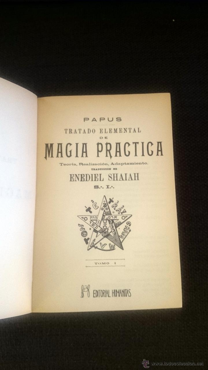 Libros de segunda mano: MAGIA PRÁCTICA TRATADO ELEMENTAL . Teoría, Realización, Adaptamiento. 2 TOMOS EN 1 VOL-PAPUS - Foto 2 - 52408225