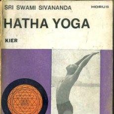 Libros de segunda mano: SRI SWAMI SIVANANDA : HATHA YOGA (KIER, 1969). Lote 128591635