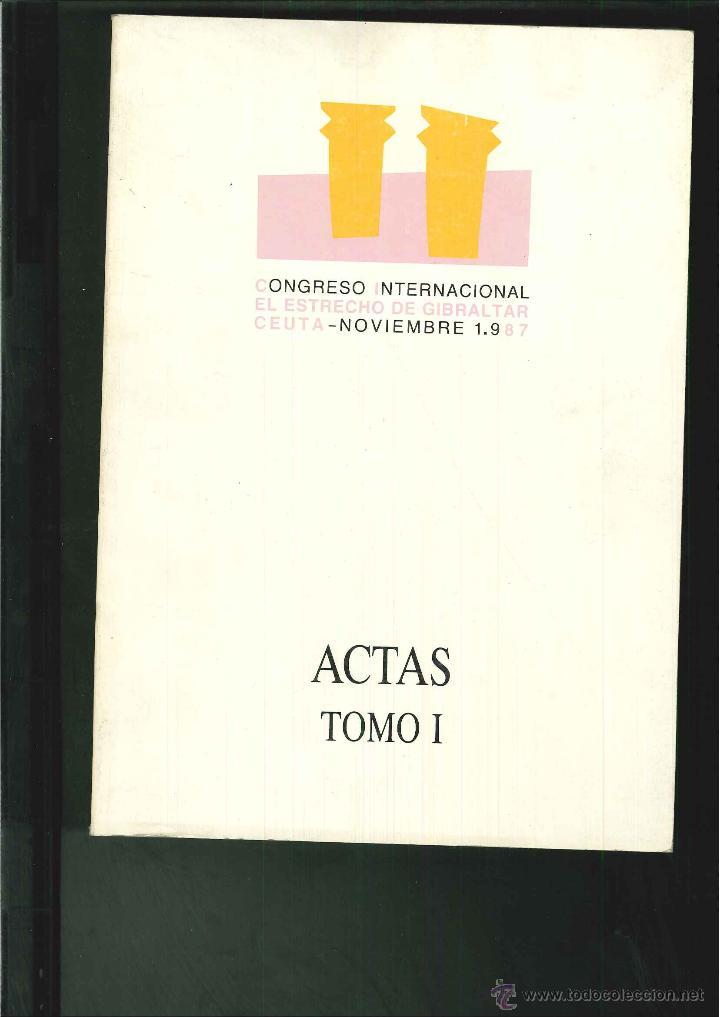 ACTAS DEL CONGRESO INTERNACIONAL EL ESTRECHO DE GIBRALTAR. TOMO 1 (Libros de Segunda Mano - Historia - Otros)