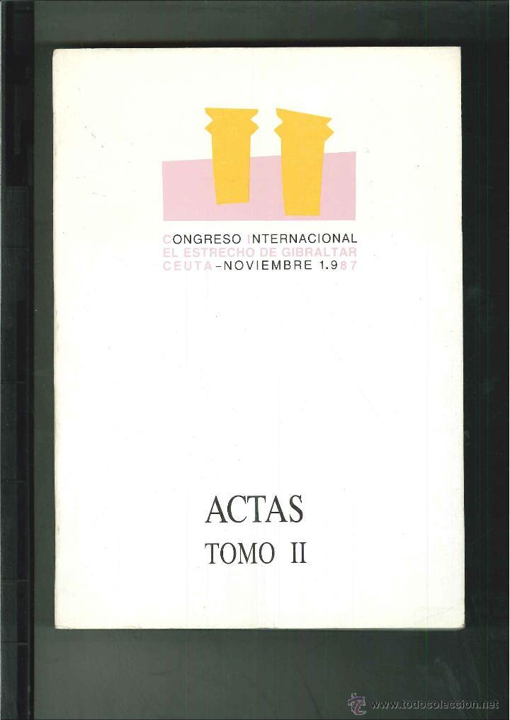 CONGRESO INTERNACIONAL EL ESTRECHO DE GIBRALATAR. ACTAS TOMO II (Libros de Segunda Mano - Historia - Otros)