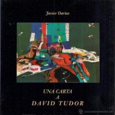 Libros de segunda mano: JAVIER DARIAS : UNA CARTA A DAVID TUDOR. (ED. MUSICINCO, 1992) . Lote 52452976