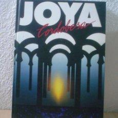 Libros de segunda mano: JOYA CORDOBESA.ASOCIACION PROVINCIAL DE JOYEROS,PLATEROS Y RELOJEROS DE CORDOBA. Lote 52458721