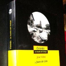Libros de segunda mano: OVIEDO LA HUELLA DEL TIEMPO / JOSE VELEZ Y JUAN DE LILLO. Lote 52458750