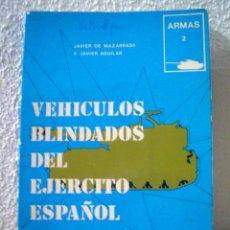 Libros de segunda mano: VEHICULOS BLINDADOS DEL EJERCITO ESPAÑOL.ARMAS 2.EDITORIAL SAN MARTIN.. Lote 52459131
