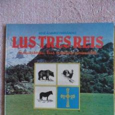 Libros de segunda mano: LUS TRES REIS. CUNUCIENDU LUS NUESUS ANIMALES. XOSE ALVAREZ FERNANDEZ. 1983. EDICION DE 100 EJEMPLAR. Lote 52461457