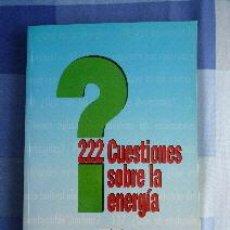 Libros de segunda mano: 222 CUESTIONES SOBRE LA ENERGÍA. FORUM ATÓMICO ESPAÑOL. Lote 52479827