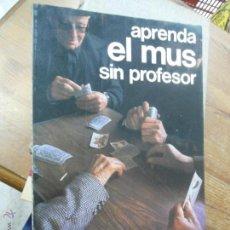 Libros de segunda mano: LIBRO APRENDA EL MUS SIN PROFESOR J.M. VILABELLA GÓMEZ 1987 ED. HISPANAEUROPEA L-16703. Lote 57416344