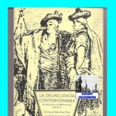 Libros de segunda mano - LA DELINCUENCIA CONTEMPORÁNEA - INTRODUCCIÓN A LA DELINCUENCIA ISABELINA - ENRIQUE MARTÍNEZ RUIZ - 52483081
