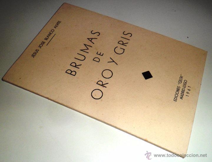 Libros de segunda mano: BRUMAS DE ORO Y GRIS - JESUS JOSE BLANCO ALVITE - EDICIONES CELTA 1961 - Foto 6 - 17605320