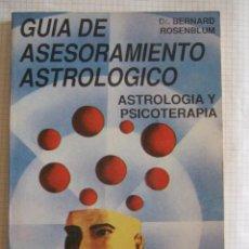 Libros de segunda mano: GUIA DE ASESORAMIENTO ASTROLOGICO - ASTROLOGIA Y PSICOTERAPIA - BERNARD ROSENBLUM - 1989 - 154 PAG. Lote 52489538