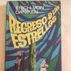 Libros de segunda mano: REGRESO A LAS ESTRELLAS - ERICH VON DANIKEN - PLAZA Y JANES 1975 - 157 PAGINAS - TAPAS DURAS. Lote 52489749