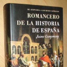 Libros de segunda mano: ROMANCERO DE LA HISTORIA DE ESPAÑA. DE ATAPUERCA A LOS REYES CATÓLICOS - JAIME CAMPMANY. Lote 52499145