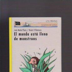 Libros de segunda mano: EL BARCO DE VAPOR - LOS PIRATAS - EL MUNDO ESTÁ LLENO DE MONSTRUOS - S. M. 2001. Lote 52514126
