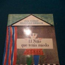 Libros de segunda mano: EL NIÑO QUE TENÍA MIEDO - POR EVA FOREST & FELICIDAD ORQUIN - ANAYA 1ª EDICIÓN 1964 - GIRASOL TEATRO. Lote 52528533