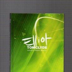 Libros de segunda mano: ELLIOT TOMCLYDE - JOAQUÍN LONDÁIZ MONTIEL - MONTENA 2006. Lote 52530294