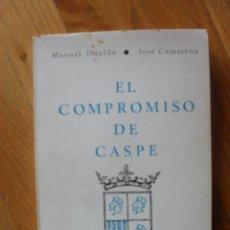 Libros de segunda mano: EL COMPROMISO DE CASPE, MANUEL DUALDE, JOSE CAMARENA, TEMAS ARAGONESAS 2. Lote 52530385