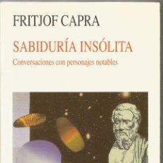 Libros de segunda mano: FRITJOF CAPRA. SABIDURIA INSOLITA. KAIROS. Lote 57236176
