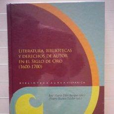 Libros de segunda mano: J.M. DÍEZ BORQUE - LITERATURA, BIBLIOTECAS Y DERECHOS DE AUTOR EN EL SIGLO DE ORO - IBEROAMERICANA. Lote 52576857