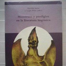Libros de segunda mano: MARIELA INSÚA Y LYGIA PERES (EDS.) - MONSTRUOS Y PRODIGIOS DE LA LITERATURA HISPÁNICA. Lote 78296806