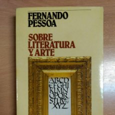 Libros de segunda mano: 'SOBRE LITERATURA Y ARTE'. FERNANDO PESSOA. Lote 52581607