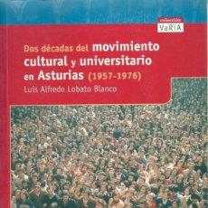 Libros de segunda mano: DOS DÉCADAS DEL MOVIMIENTO CULTURAL Y UNIVERSITARIO EN ASTURIAS ( 1957-1976 ). Lote 52593789