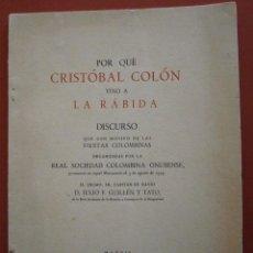 Libros de segunda mano: POR QUÉ CRISTÓBAL COLÓN VINO A LA RÁBIDA. JULIO F. GUILLEN Y TATO. Lote 52594950