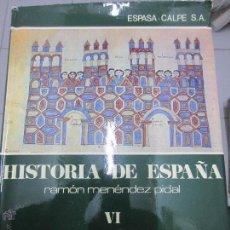 Libros de segunda mano: HISTORIA DE ESPAÑA RAMON MENENDEZ PIDAL TOMO VI LOS COMIENZO DE LA RECONQUISTA 711-1038. Lote 52596072