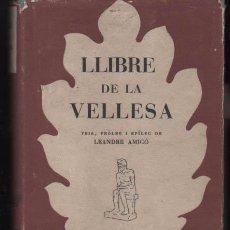 Libros de segunda mano: LLIBRE DE LA VELLESA LEANDRE AMIGÓ. DEDICADO AUTOR. 1954. Lote 52604818