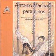 Libros de segunda mano: ANTONIO MACHADO PARA NIÑOS.. Lote 52608594