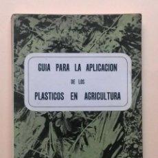 Libros de segunda mano: A063.- GUIA PARA LA APLICACION DE LOS PLASTICOS EN AGRICULTURA. Lote 52612249